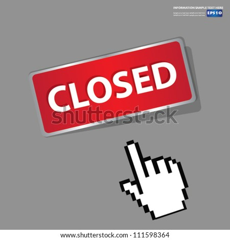 Closed Button,sign with hand cursor,Vector - stock vector