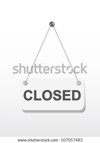 Closed sign board hanging on the white wall