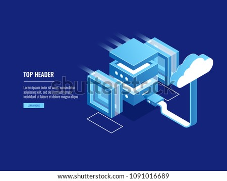 Cloud storage, remote web server hosting, information warehouse, file access conncetion isometric vector