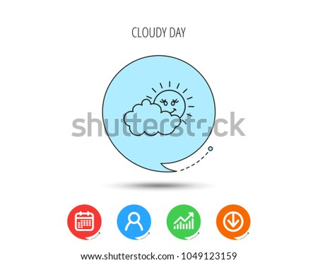Cloudy day with sun icon. Overcast weather sign. Meteorology symbol. Calendar, User and Business Chart, Download arrow icons. Speech bubbles with flat signs. Vector