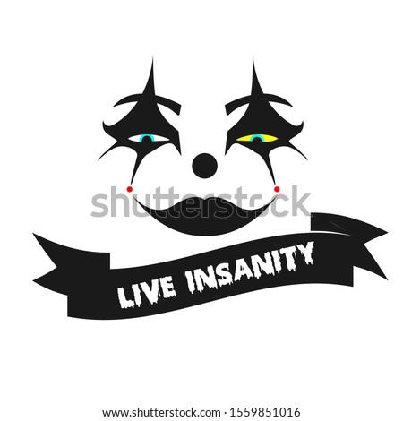 clown live insanity slogan