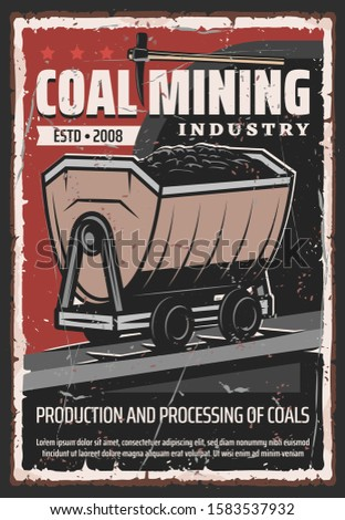 Coal mining industry, retro production and processing of coals. Vector wheelbarrow with extracted rocks, ax pick work tool of miner. Mining mining quarry, extracting of ore in mine, tunnel and railway