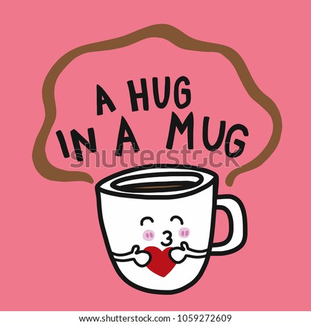 coffee a hug in a mug cartoon...
