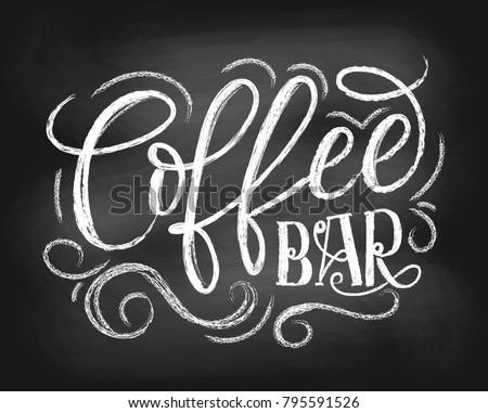 Coffee bar chalkboard logo. Hand drawn chalk lettering with grunge elements. Retro coffee shop label. Vector illustration.