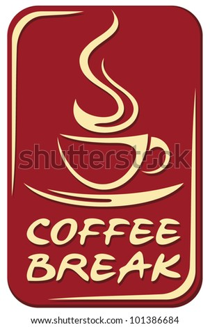 Coffee break sign (coffee break label)
