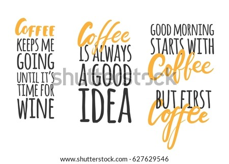 Coffee hand lettering design.Hand lettering and custom typography for your designs: t-shirts, bags, for posters, invitations, cards Vector illustration.