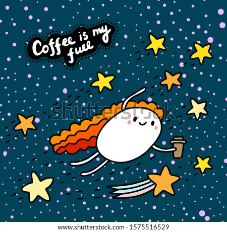 coffee is my fuel hand drawn