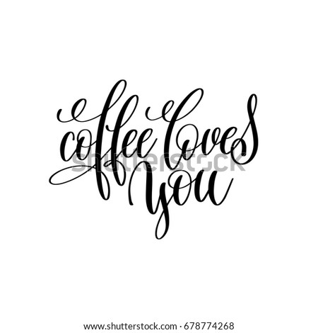 coffee loves you hand written lettering inscription to restaurant ...
