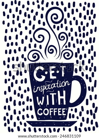 Coffee mug with inscription Get Inspiration With Coffee