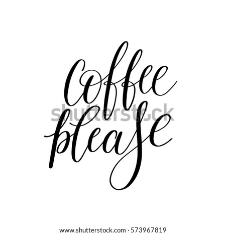 coffee please black and white hand written lettering inscription ...