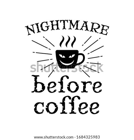 coffee quote and saying good