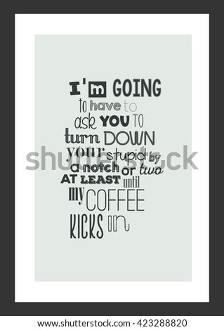 coffee quote i am going to