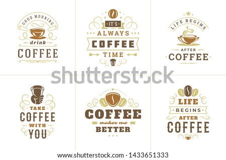 Coffee quotes vintage typographic style inspirational phrases vector set. Shop promotion motivation coffee bean and cup illustrations.