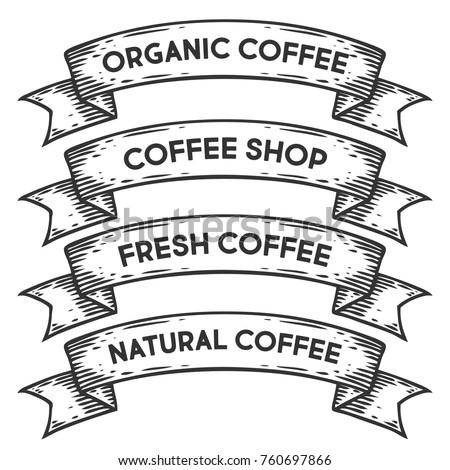 Coffee shop, organic coffee badge emblem ribbon. Monochrome set vintage engraving sign isolated. Sketch hand drawn illustration retro style