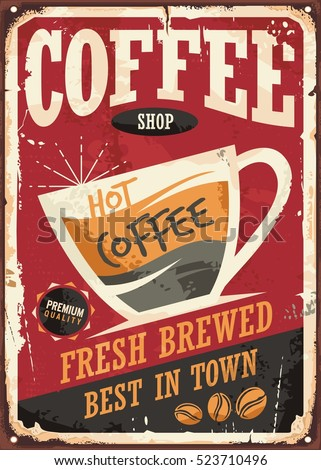 Coffee shop retro tin sign vector illustration on red background perfect for cafe bar interior decoration or promotional material. Vintage poster template with coffee cup and coffee beans. - Shutterstock ID 523710496
