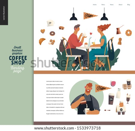 Coffee shop -small business illustrations -landing page design template -modern flat vector concept illustration of a coffee shop web page design -cafe visitors, barista wearing apron, coffee elements