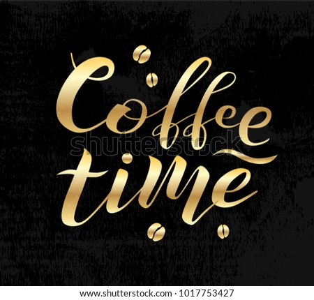 coffee time golden lettering