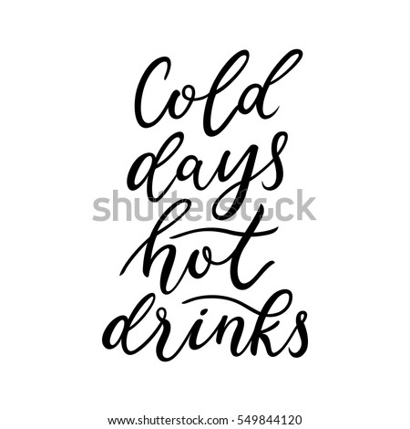 cold days hot drinks quote
