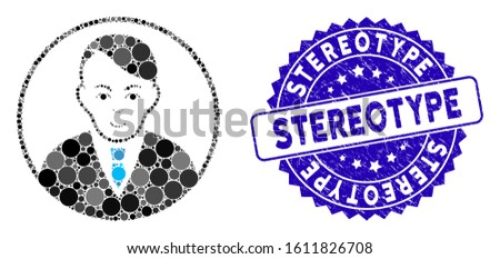 Collage rounded gentleman icon and grunge stamp seal with Stereotype phrase. Mosaic vector is formed with rounded gentleman icon and with scattered circle spots. Stereotype seal uses blue color,