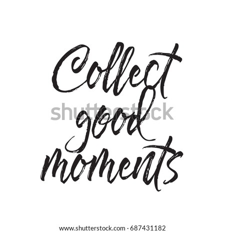collect good moments