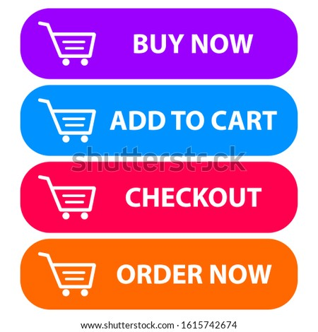 collection of four colored buttons with text buy now, add to cart,checkout and order now with a cart icon. Sale icon : buy now signage, add to cart,check out and order now.