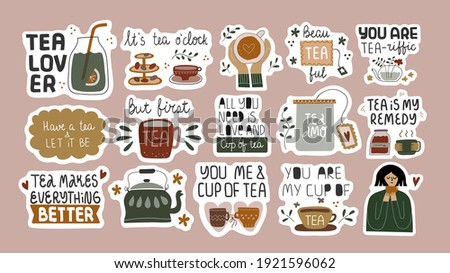 Collection of funny inspirational quotes in stickers. Tea lover, drinking tea concept. Bundle of decoration for daily planner, journal, scrapbook isolated. Vector hand drawn illustration.