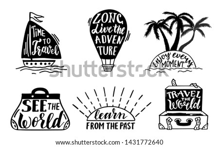 Collection of written phrases, slogans or quotes decorated with travel and adventure elements. Travel lettering. Handwritten lettering. Label vector illustration