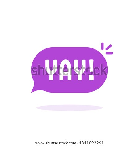 color yay speech bubble like hooray. flat cartoon style trend modern logotype graphic design element isolated on white background. concept of exclamation or whoop of delight and positive expression Сток-фото ©