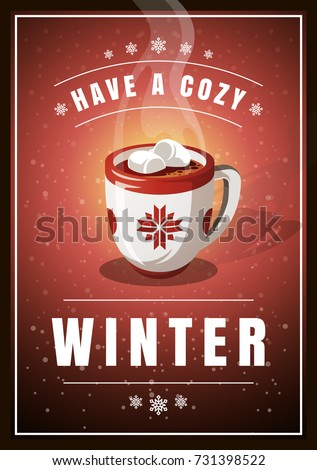 Colorful greeting poster for winter season with hot chocolate in the cup, marshmallow and snowflakes on textured background.