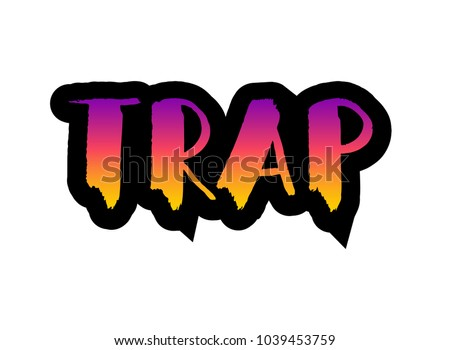 colorful lettering  trap  hand