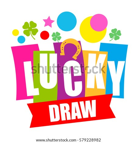 Colorful sign Lucky draw. Vector illustration.