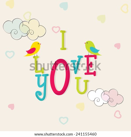 Colorful text I Love You with love birds on clouds and hearts decorated background for Happy Valentine\'s Day celebrations.