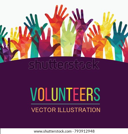 Colorful up hands. Volunteers. Vector illustration, an association, unity, partners, company, friendship, friends party background. Vector illustration