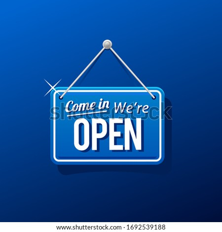 come in we're open sign in blue