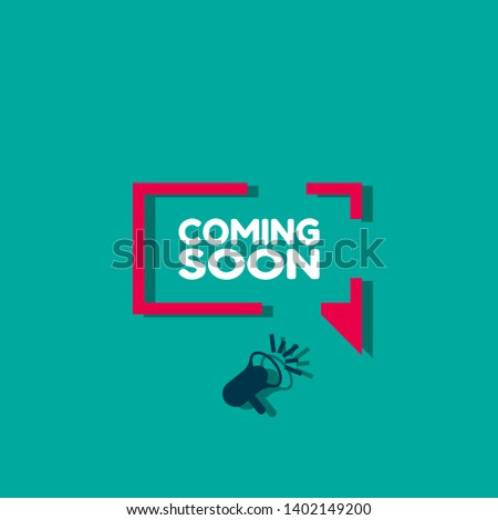 coming soon banner - speech bubble with megaphone. coming soon label,sticker,tag. can be use for promotion banner, sale banner, landing page, template, web site design, logo, app, UI.