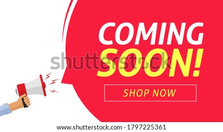 Coming soon banner vector poster on loud shout megaphone and bubble speech announcement flat cartoon illustration, new product release advertising design concept idea modern