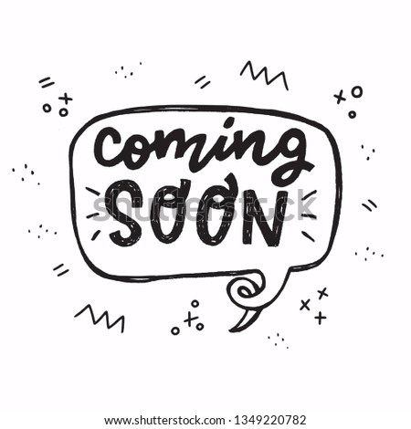 Coming Soon hand drawn lettering text in speech bubble outline with doodles. Sketch style vector illustration for new product advert. Handwritten inscription for sing, icon, online shop, store. Vector Сток-фото ©