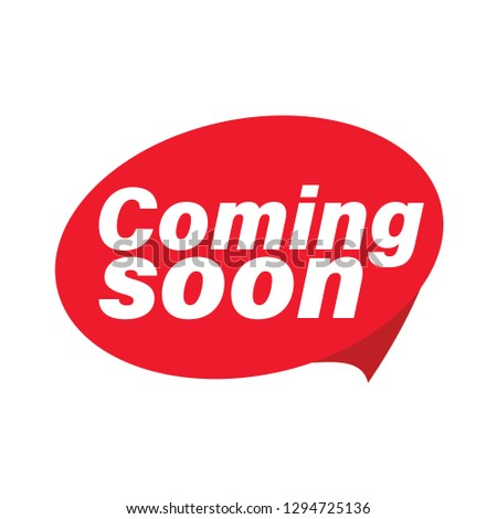 Coming soon label red bubble