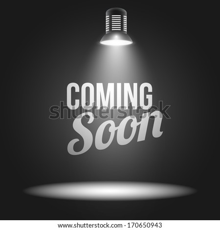 coming soon message illuminated