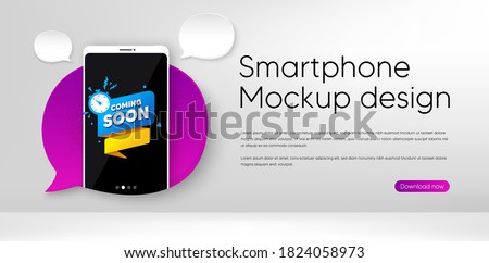 Coming soon paper banner. Mobile phone vector mockup. Timer announcement tag. New open time icon. Smartphone mockup speech bubble. Coming soon banner. Phone screen frame. Mobile background. Vector