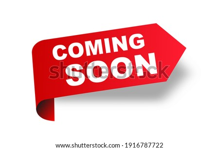 Coming soon red ribbon label banner. Open available now sign or coming soon tag. Vector illustration.