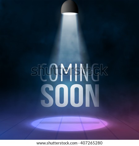 coming soon stage illuminated