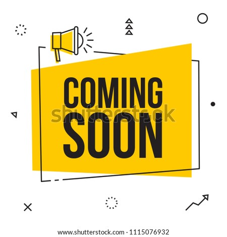 Coming soon, vector sign illustration isolated on white background, new yellow label design for sale. Business  advertising thin line web icons with loudspeaker, promotion announce tag, sticker.