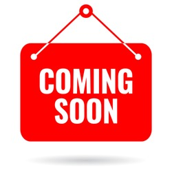 Coming soon vector sign on white background, coming soon hanging info sign