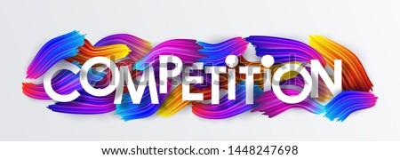Competition, inscription on the background of colorful brushstrokes of oil or acrylic paint. Text with a gradient brush isolated on white background, creative design element, vector illustration Stock photo ©