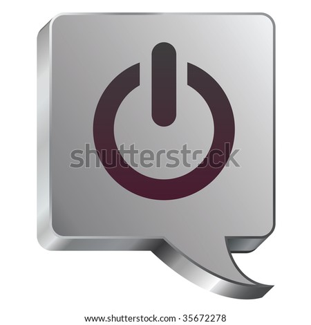 Computer power icon on stainless steel modern industrial voice bubble icon suitable for use as a website accent, on promotional materials, or in advertisements.