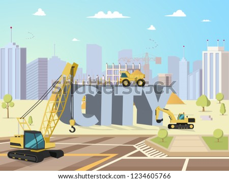 Concept Modern City Construction Buildings. Vector Illustration Cartoon Construction Equipment on Background large letters City. Construction new area City. Crane, Truck, Excavator.