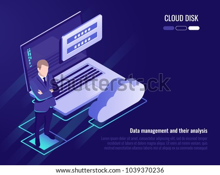 Concept of cloud disk and data access, businessman stay on background of laptop with login form and cloud icon, iometric vector