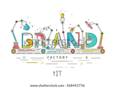 Concept of creating and building brand / Robotic production line / manufacturing and machine / typography