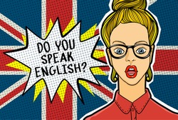 Concept of studying English or travelling. Beautiful Girl in glasses with Phrase Do you speak English in front of british flag. Comics speech bubble and woman in pop art style.